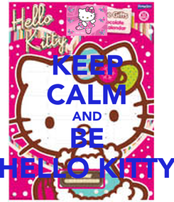 Poster: KEEP CALM AND BE HELLO KITTY