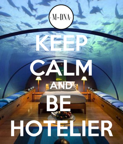 Poster: KEEP CALM AND BE  HOTELIER