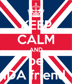 Poster: KEEP CALM AND be IDA friend