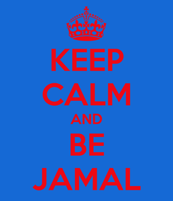 Poster: KEEP CALM AND BE JAMAL