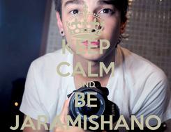 Poster: KEEP CALM AND BE JARAMISHANO
