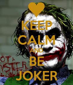 Poster: KEEP CALM AND BE JOKER