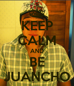 Poster: KEEP CALM AND BE JUANCHO