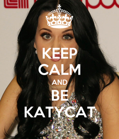 Poster: KEEP CALM AND BE KATYCAT