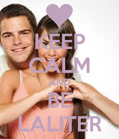 Poster: KEEP CALM AND BE LALITER