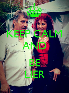 Poster: KEEP CALM AND  BE LIER