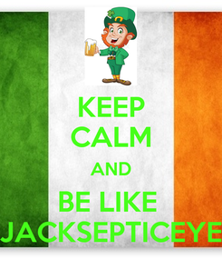 Poster: KEEP CALM AND BE LIKE  JACKSEPTICEYE