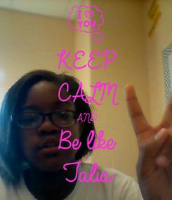 Poster: KEEP CALM AND Be like Talia