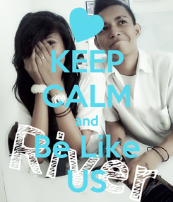 Poster: KEEP CALM and Be Like US