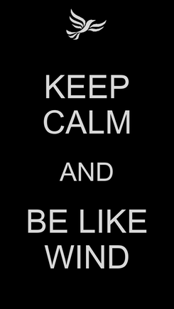 Poster: KEEP CALM AND BE LIKE WIND