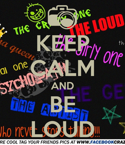 Poster: KEEP CALM AND BE LOUD