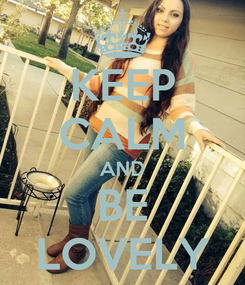 Poster: KEEP CALM AND BE LOVELY