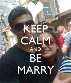 Poster: KEEP CALM AND BE MARRY