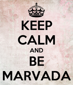 Poster: KEEP CALM AND BE MARVADA