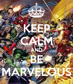Poster: KEEP CALM AND BE MARVELOUS