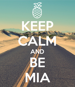 Poster: KEEP CALM AND BE MIA