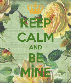 Poster: KEEP CALM AND BE MİNE