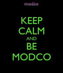 Poster: KEEP CALM AND BE MODCO