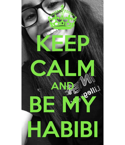 Poster: KEEP CALM AND BE MY HABIBI