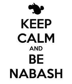 Poster: KEEP CALM AND BE NABASH