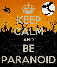 Poster: KEEP CALM AND BE PARANOID