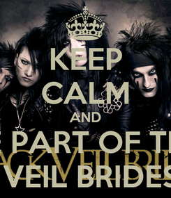 Poster: KEEP CALM AND BE PART OF THE BLACK VEIL BRIDES ARMY