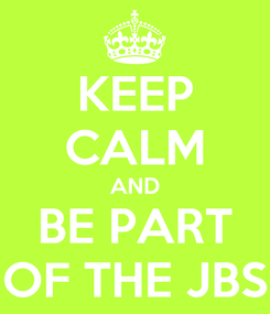 Poster: KEEP CALM AND BE PART OF THE JBS