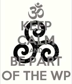Poster: KEEP CALM AND BE PART OF THE WP