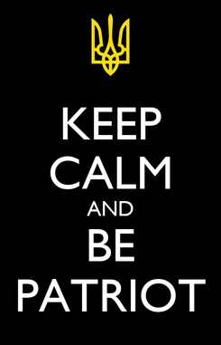 Poster: KEEP CALM AND BE PATRIOT