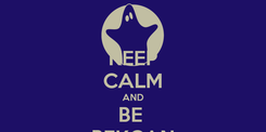 Poster: KEEP CALM AND BE  PEKCAN