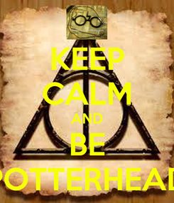 Poster: KEEP CALM AND BE POTTERHEAD
