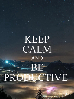 Poster: KEEP CALM AND BE PRODUCTIVE