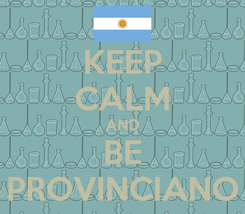 Poster: KEEP CALM AND BE PROVINCIANO