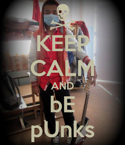 Poster: KEEP CALM AND bE pUnks