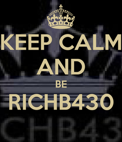 Poster: KEEP CALM AND BE RICHB430
