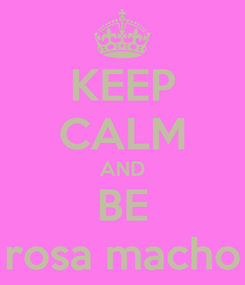 Poster: KEEP CALM AND BE rosa macho