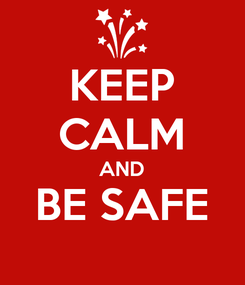 Poster: KEEP CALM AND BE SAFE