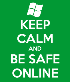 Poster: KEEP CALM AND BE SAFE ONLINE