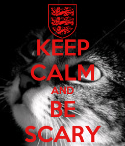 Poster: KEEP CALM AND BE SCARY