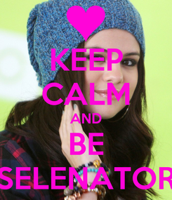 Poster: KEEP CALM AND BE SELENATOR