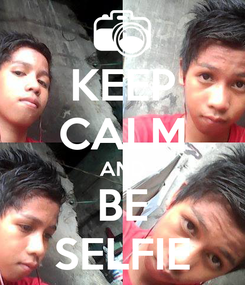 Poster: KEEP CALM AND BE SELFIE
