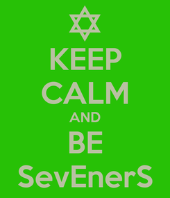 Poster: KEEP CALM AND BE SevEnerS