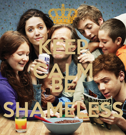 Poster: KEEP CALM AND BE SHAMELESS