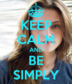 Poster: KEEP CALM AND BE SIMPLY