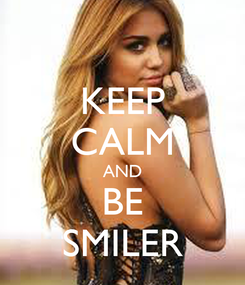 Poster: KEEP CALM AND BE SMILER