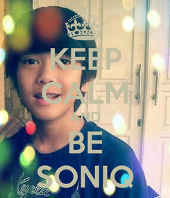 Poster: KEEP CALM AND BE SONIQ