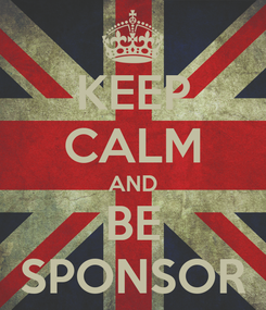 Poster: KEEP CALM AND BE SPONSOR
