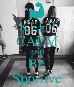 Poster: KEEP CALM AND BE Sportive
