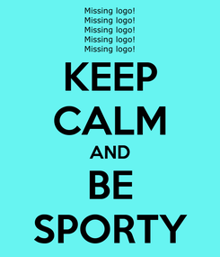 Poster: KEEP CALM AND BE SPORTY