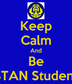 Poster: Keep Calm And Be STAN Student